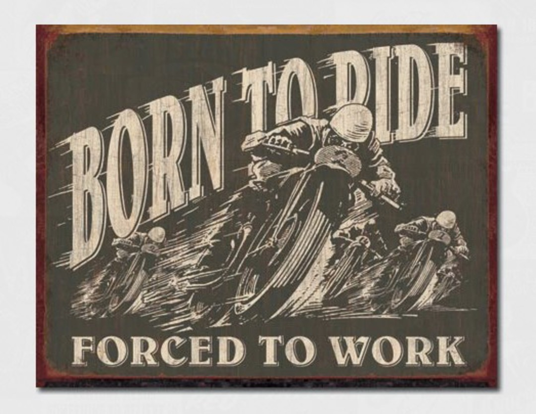 Tin Sign Born to Ride Forced to Work image 0