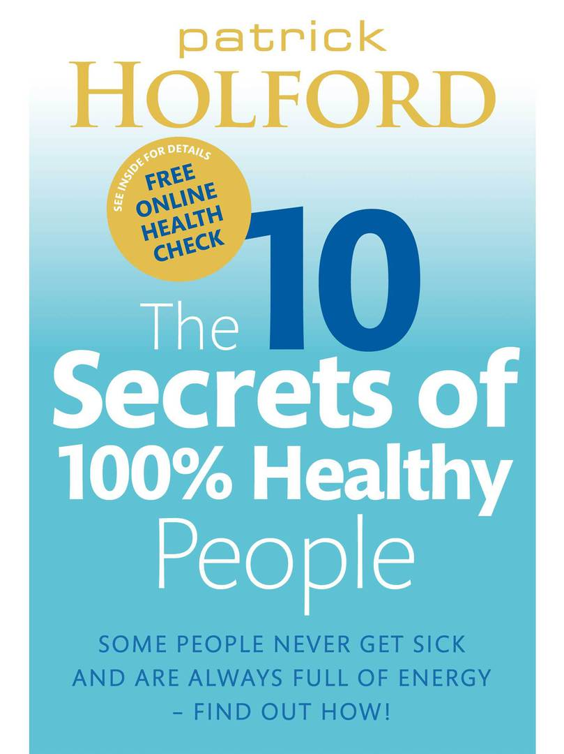 The 10 Secrets of 100% Healthy People by Patrick Holford image 0