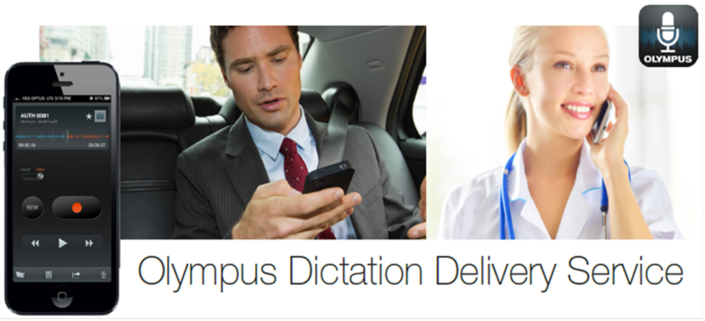 Smartphone Dictation App, Olympus Dictation Delivery Service