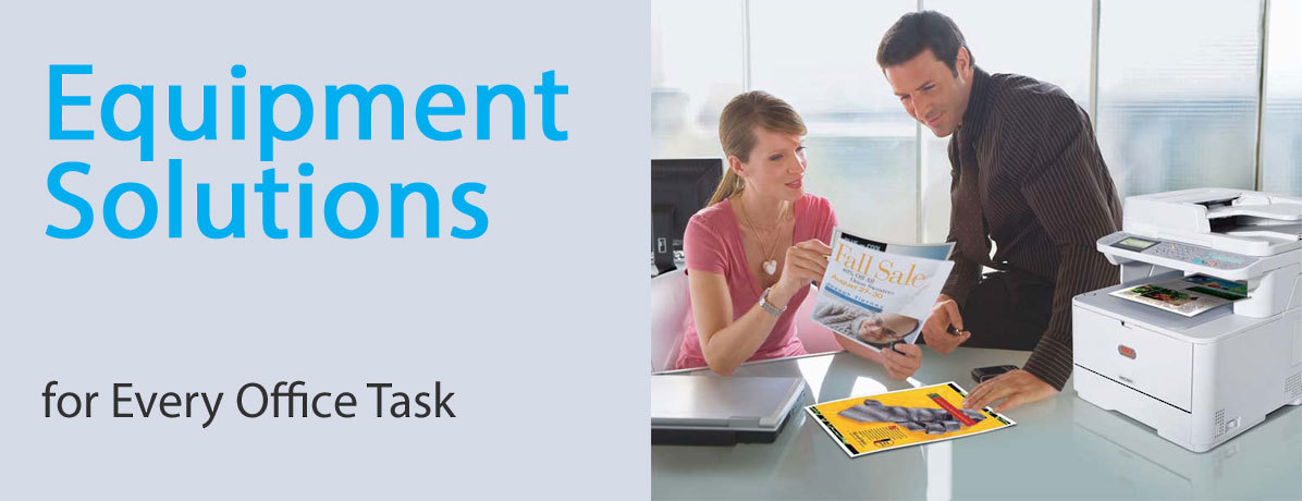 Equipment Solutions, for every office task.