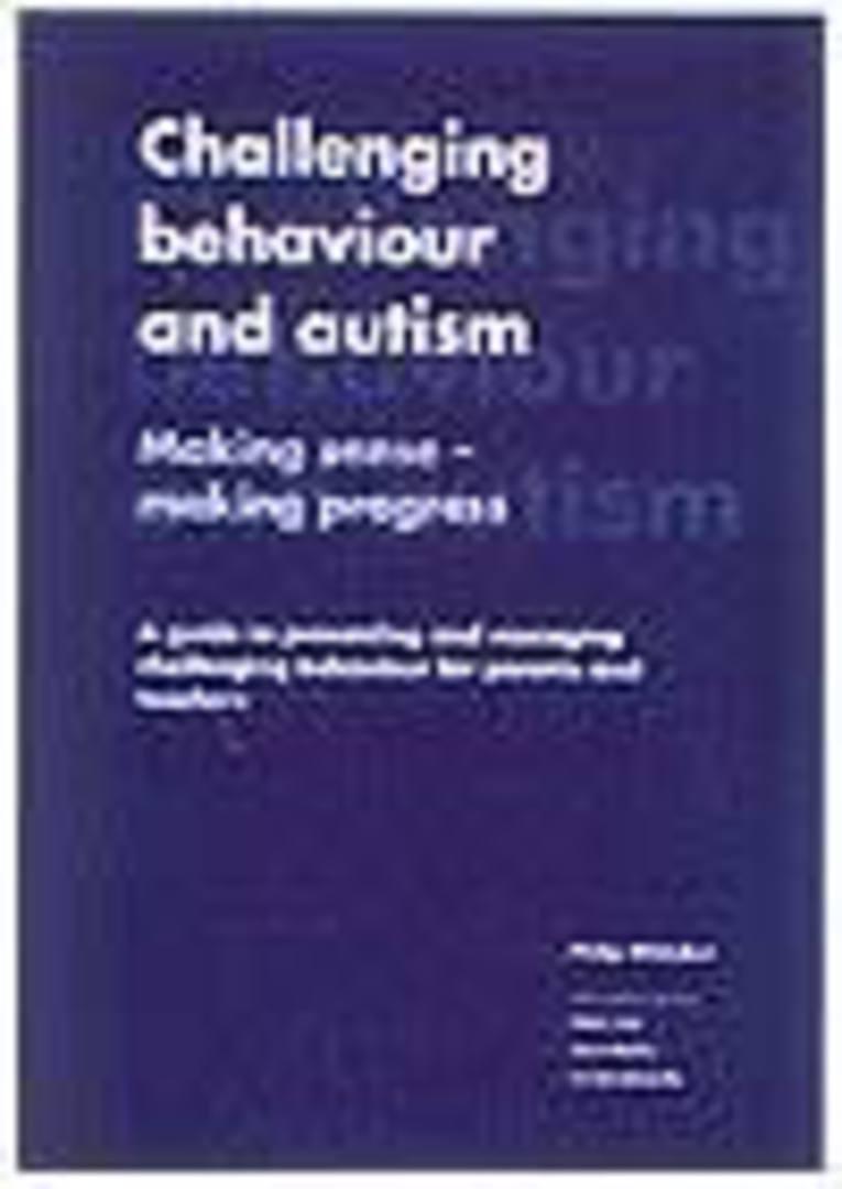 Challenging Behaviour and Autism: Making Sense - Making Progress image 0