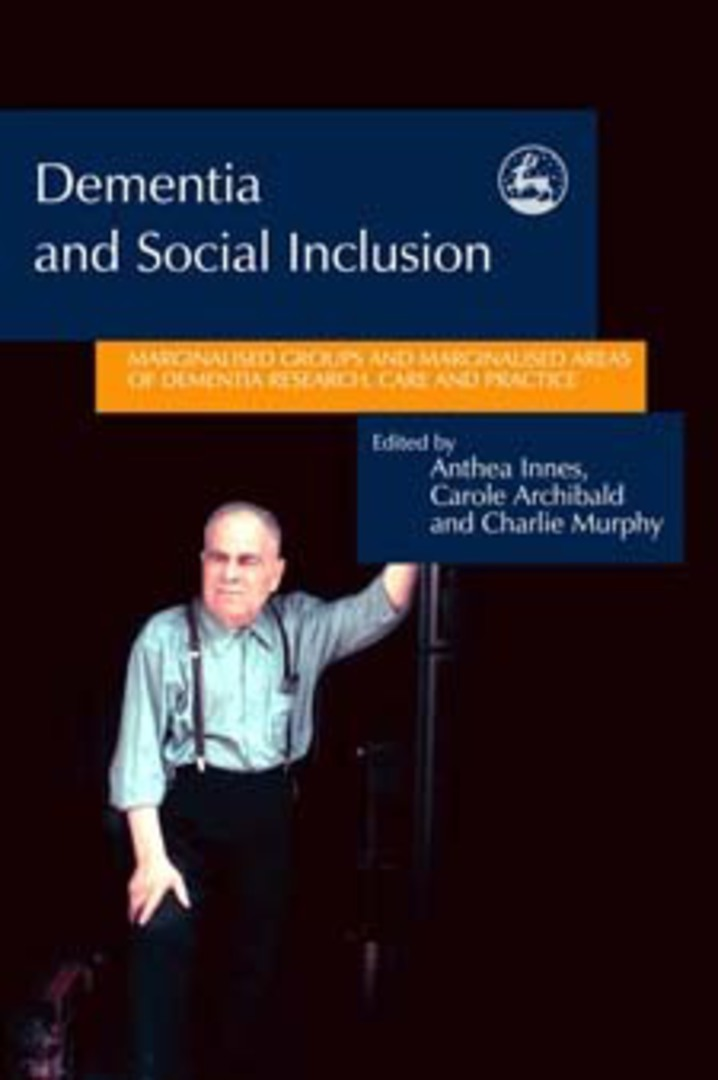 Dementia and Social Inclusion: Marginalised Groups and Marginalised Areas of Dementia Research, Care and Practice image 0