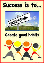 Success is to  Create Good Habits