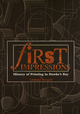 First Impressions - History of Printing in Hawkes Bay