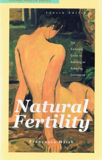 Natural Fertility 4th Edition By Francesca Naish