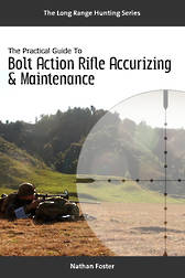 The Practical Guide To Bolt Action Rifle Accurizing And Maintenance (Paperback + Ebook)