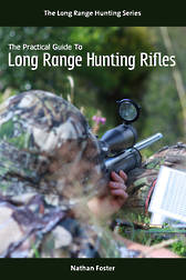 The Practical Guide to Long Range Hunting Rifles (Paperback)
