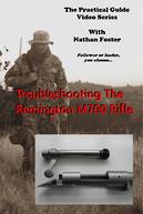 Troubleshooting The Remington M700 Rifle