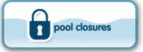 Pool Closures