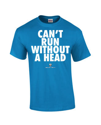 """Carlaw Park """"Can't Run Without A Head"""" Sapphire Tee"""