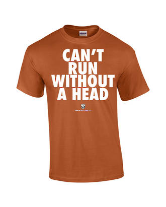 """Carlaw Park """"Can't Run Without A Head"""" Texas Orange Tee"""