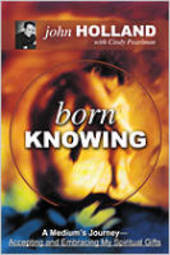 Born Knowing: A Mediums Journey Accepting and Embracing My Spiritual Gifts