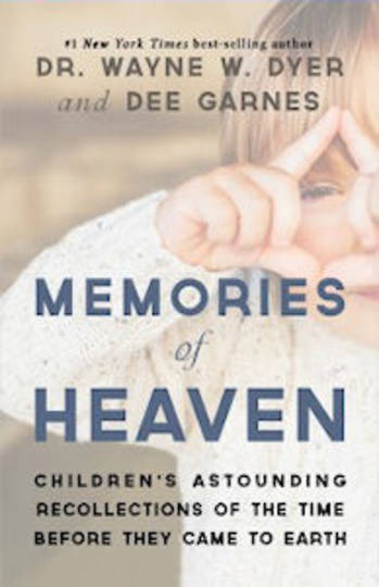 Memories of Heaven, Childrens Astounding Recollections of the Time Before They Came to Earth