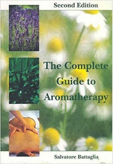 Complete Guide to Aromatherapy: Salvatore Battaglia: