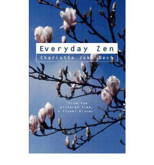 Everyday Zen by Charlotte Joko Beck