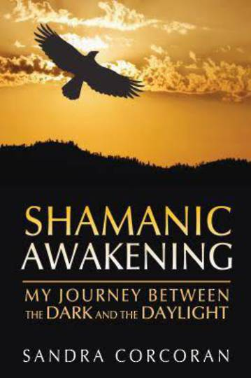 Sharmanic Awakening by  Sandra Corcoran