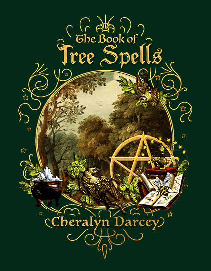 The Book of Tree Spells by Cheralyn Darcey
