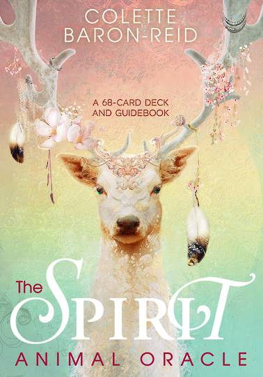 The Spirit Animal Oracle by Colette Baron-Reid