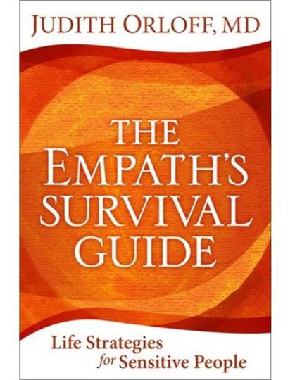 The Empath's Survival Guide by Dr. Judith Orloff