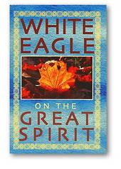 White Eagle on the Great Spirit