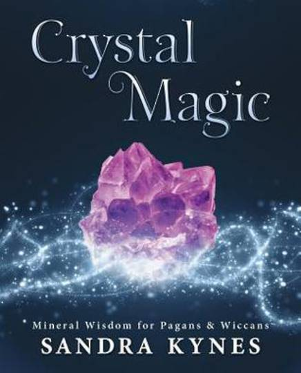 Crystal Magic: Mineral Wisdom for Pagans & Wiccans by Sandra Kynes