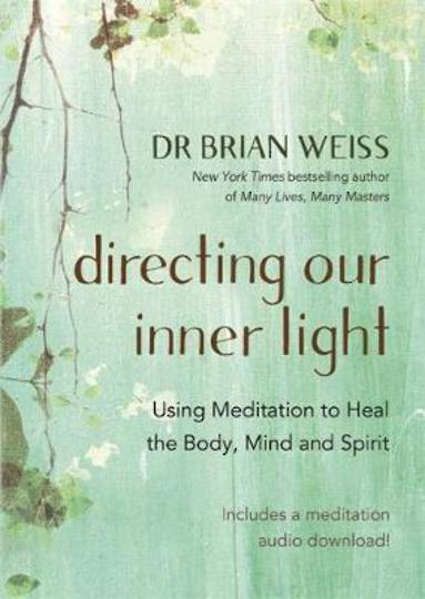Directing Our Inner Light by Brian Weiss