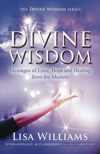 DIVINE WISDOM Messages of Love, Hope and Healing from the Masters