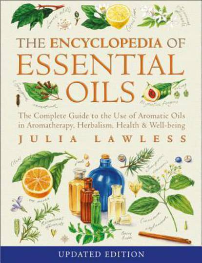 The Encyclopedia of Essential Oils - by Julia Lawless