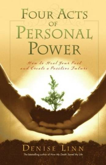 Four Acts of Personal Power by Denise Linn