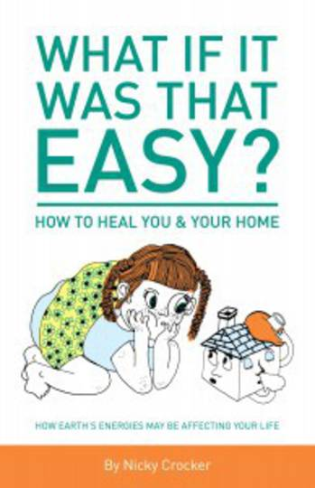 What if it was that EASY? How to heal YOU & your HOME: How Earth's energies may be affecting your life