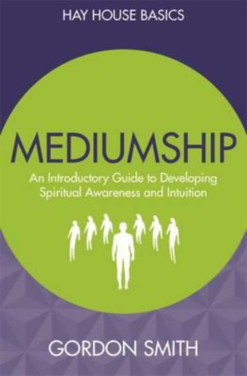 Hay House Basics Mediumship by Gordon Smith