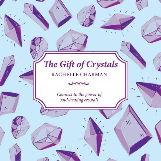 THE GIFT OF CRYSTALS by Rachelle Charman
