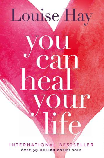 You Can Heal Your Life by Lousie Hay
