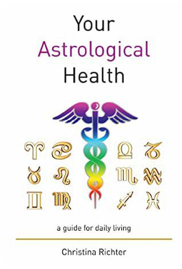 Your Astrological Health by Christina Richter