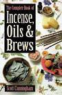 Complete Book of Incense Oils and Brews By Scott Cunningham