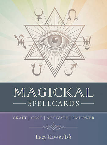 Magickal Spellcards. By Lucy Cavendish