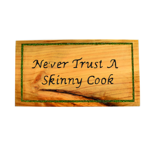 Pine 'Never Trust a Skinny Cook' sign