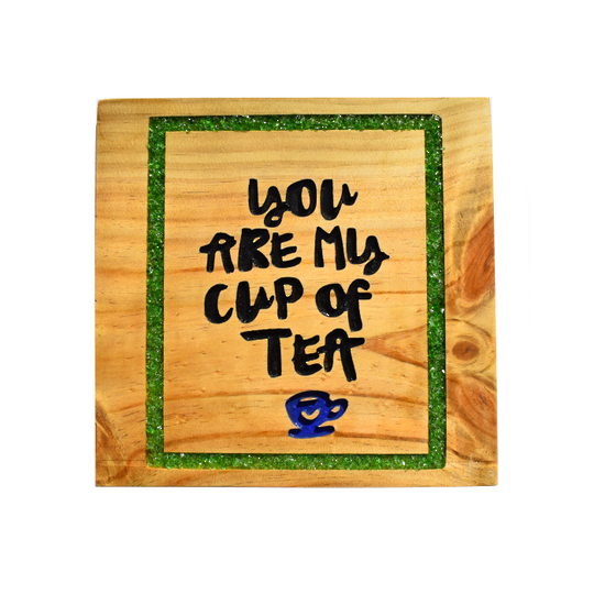 Pine 'You are my Cup of Tea' sign