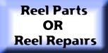 reel parts or repairs