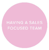 Having a sales focused team