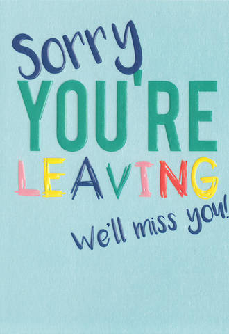 Sorry You're Leaving Card We'll Miss You