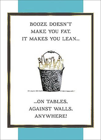 Humourous Birthday Card Fine Line Booze Makes You Lean