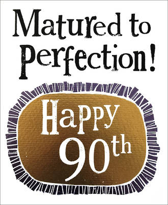 Birthday Age Card 90 Male The Bright Side Perfection