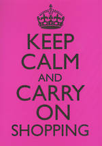 Keep Calm Carry On Shopping
