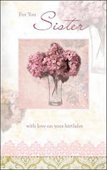 Sister Birthday Card Hydrangeas Vase