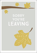 Sorry You're Leaving Card Ink Leaf