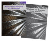 What can we discover about metals?