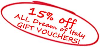15% off ALL Dream of Italy Gift Vouchers