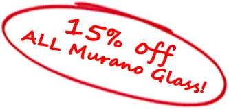 15% Discount on ALL Murano Glass items