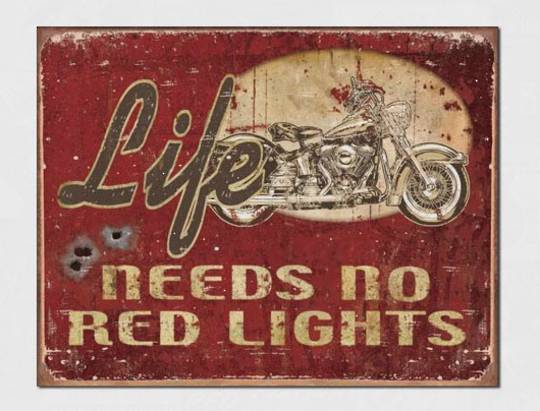 Tin Sign Life Needs no Red Lights